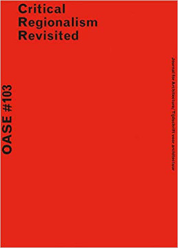 Picture of OASE 103 - Critical Regionalism Revisited