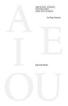 Picture of A E I OU - Articles, Essays, Interviews and Out-takes by Tony Fretton