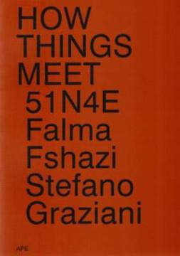 Picture of 51n4e - How Things Meet. Falma, Fshazi, Stefano, Graziani