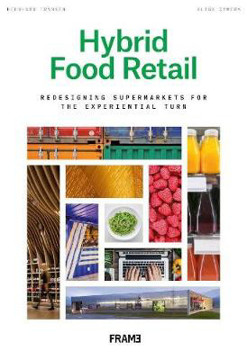 Picture of Hybrid Food Retail: Redesigning Supermarkets for the Experiential Turn