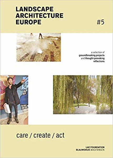 Picture of Landscape Architecture Europe 5 - Care / Create / Act