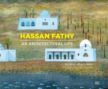 Picture of Hassan Fathy: An Architectural Life