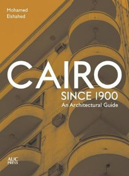 Picture of Cairo since 1900: An Architectural Guide