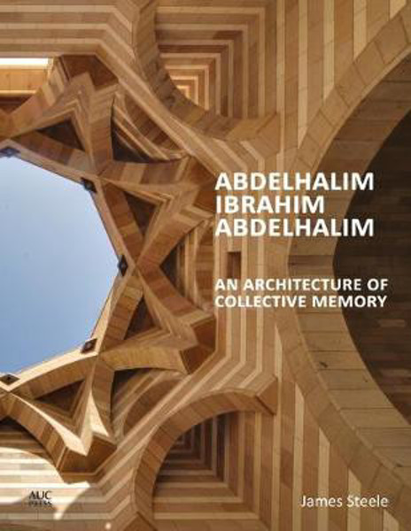 Picture of Abdelhalim Ibrahim Abdelhalim: An Architecture of Collective Memory