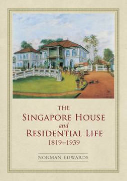 Picture of The Singapore House and Residential Life 1819-1939