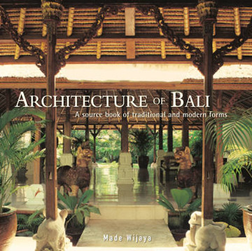 Picture of Architecture of Bali: A Sourcebook of Traditional and Modern Forms
