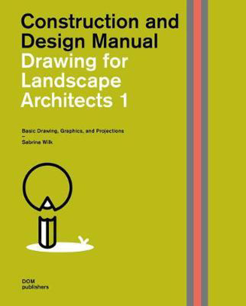 Picture of Drawing for Landscape Architects 1: Construction and Design Manual: Basic Drawing, Graphics, and Projections