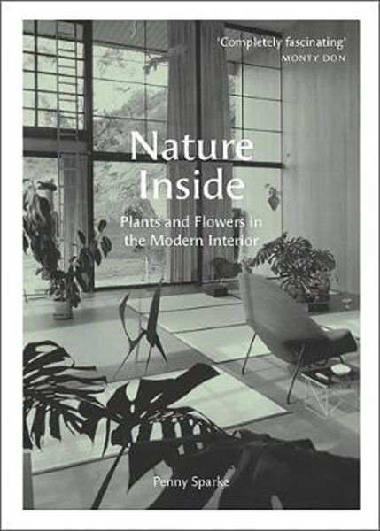 Picture of Nature Inside: Plants and Flowers in the Modern Interior