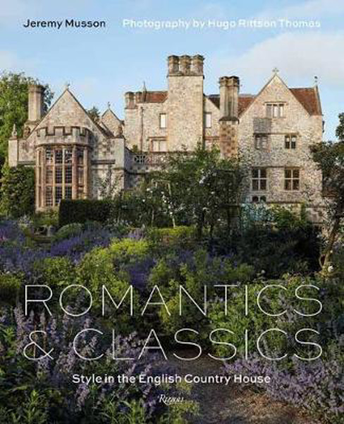 Picture of Romantics and Classics: Style in the English Country House