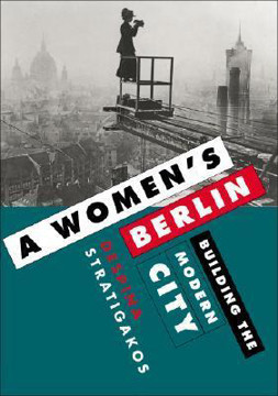 Picture of A Women's Berlin: Building the Modern City