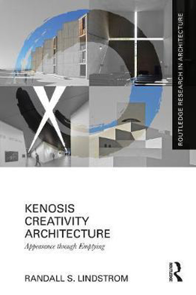 Picture of Kenosis Creativity Architecture: Appearance through Emptying