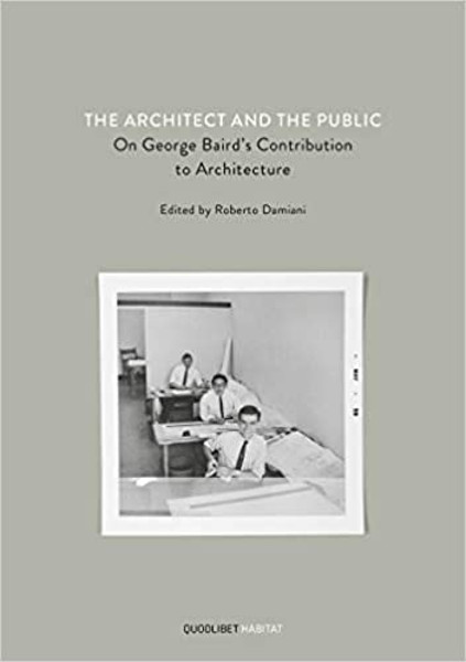 Picture of The Architect And The Public - On George Baird's Contribution To Architecture
