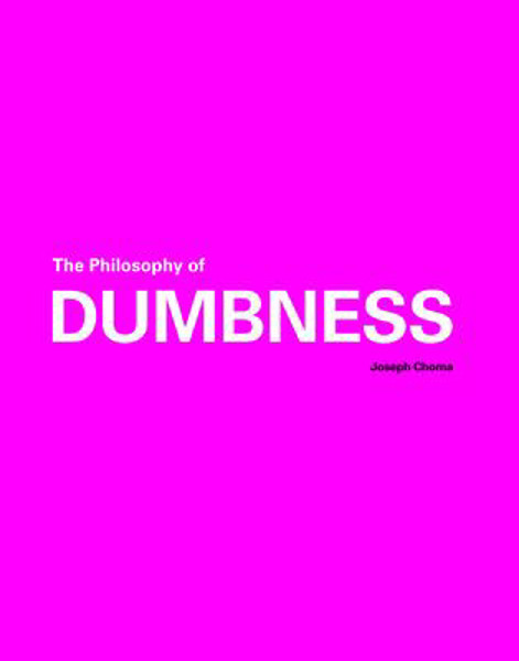 Picture of The Philosophy of Dumbness
