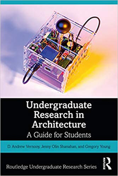 Picture of Undergraduate Research in Architecture: A Guide for Students