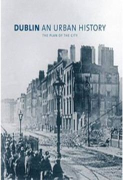 Picture of Dublin an Urban History: The Plan of the City