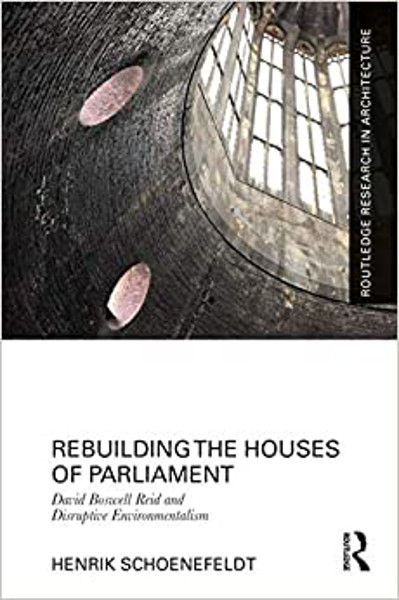Picture of Rebuilding the Houses of Parliament: David Boswell Reid and Disruptive Environmentalism