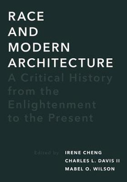 Picture of Race and Modern Architecture: A Critical History from the Enlightenment to the Present