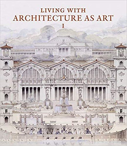 Picture of Living with Architecture as Art: The Peter May Collection of Architectural Drawings, Models and Artefacts