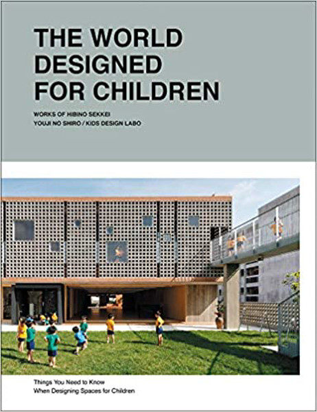 Picture of The World Designed for Children: Things You Need to Know when Designing Spaces for Children