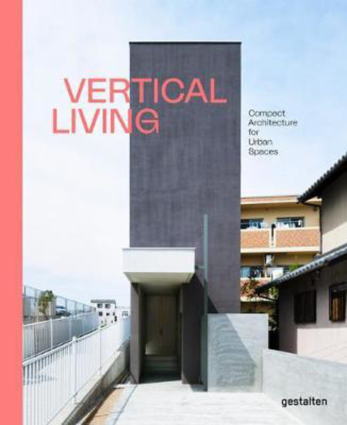 Picture of Vertical Living: Compact Architecture for Urban Spaces