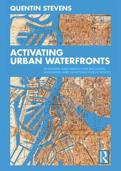 Picture of Activating Urban Waterfronts: Planning and Design for Inclusive, Engaging and Adaptable Public Spaces