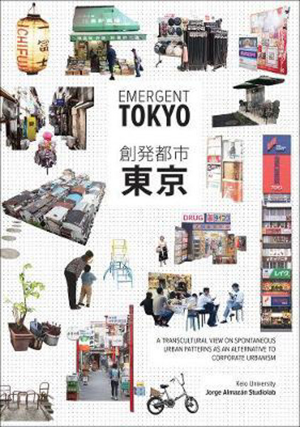 Picture of Emergent Tokyo: Patterns of Spontaneous Micro-Urbanism
