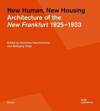 Picture of New Human, New Housing: Architecture of the New Frankfurt 1925-1933