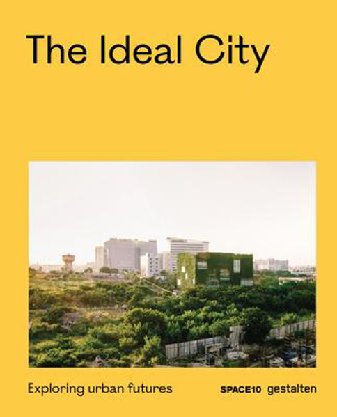 Picture of The Ideal City: Exploring Urban Futures