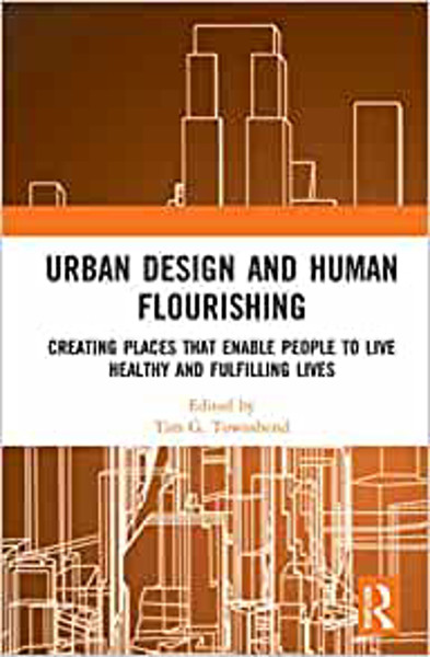 Picture of Urban Design and Human Flourishing: Creating Places that Enable People to Live Healthy and Fulfilling Lives