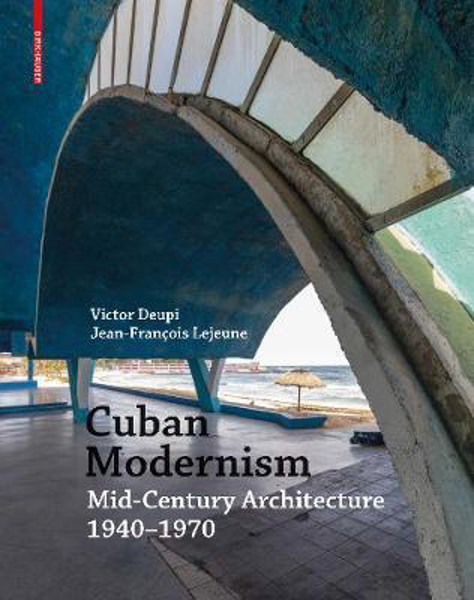 Picture of Cuban Modernism: Mid-Century Architecture 1940-1970