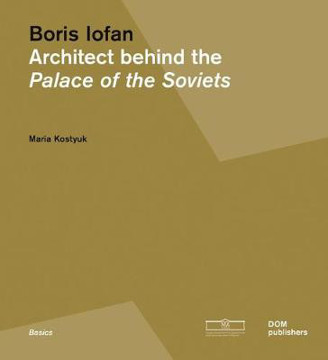 Picture of Boris Iofan: Architect behind the Palace of the Soviets