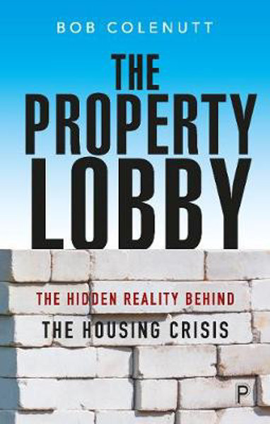 Picture of The Property Lobby: The Hidden Reality behind the Housing Crisis