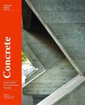 Picture of Concrete - Case Studies in Conservation Practice
