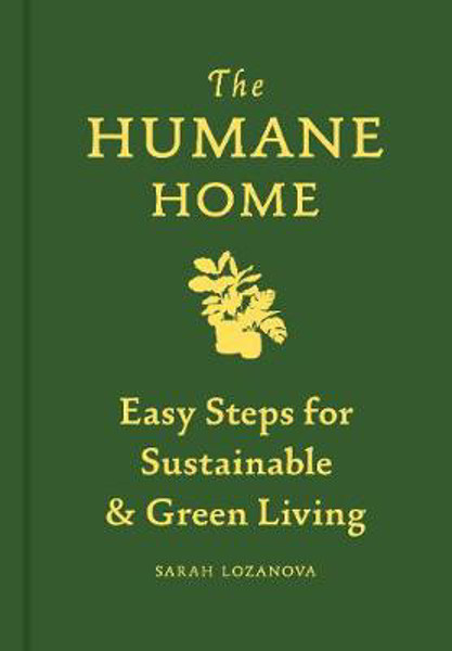 Picture of The Humane Home: Easy Steps for Sustainable & Green Living