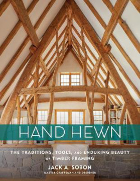 Picture of Hand Hewn: The Traditions, Tools and Enduring Beauty of Timber Framing