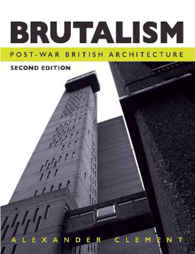 Picture of Brutalism: Post-War British Architecture, Second Edition