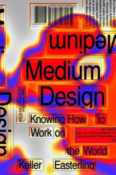 Picture of Medium Design: Knowing How to Work on the World