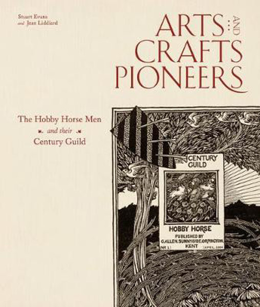 Picture of Arts and Crafts Pioneers: The Hobby Horse Men and their Century Guild