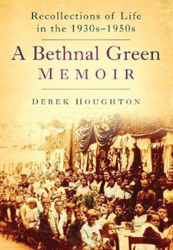 Picture of Bethnal Green Memories: Recollections of Life in the 1930s-50s