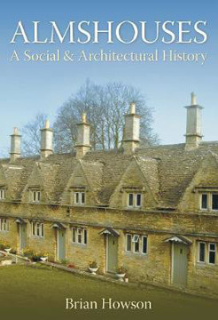Picture of Almshouses: A Social & Architectural History