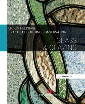 Picture of Practical Building Conservation: Glass and Glazing