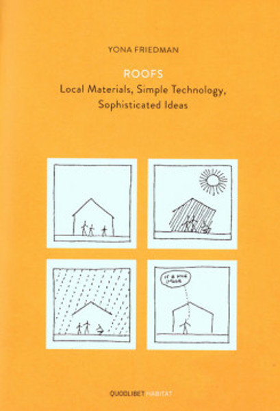 Picture of Yona Friedman Roofs - Local Materials, Simple Technology, Sophisticated Ideas