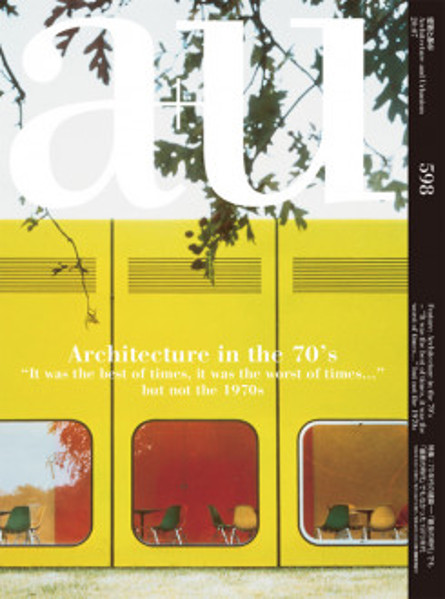 "Picture of a+u 598 20:07 Architecture In The 70s ""it Was The Best Of Time, It Was The Worst Of Times..."""