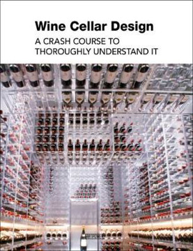 Picture of Wine Cellar Design: A Crash Course to Thoroughly Understand It