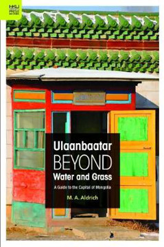 Picture of Ulaanbaatar Beyond Water and Grass - A Guide to the Capital of Mongolia