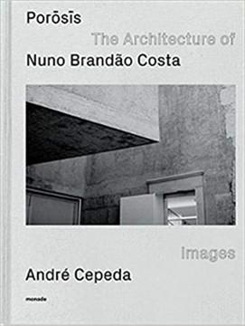 Picture of POROSIS: The Architecture of Nuno Brandao Costa