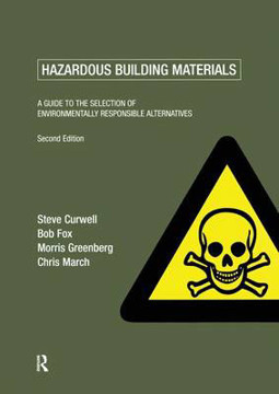 Picture of Hazardous Building Materials: A Guide to the Selection of Environmentally Responsible Alternatives