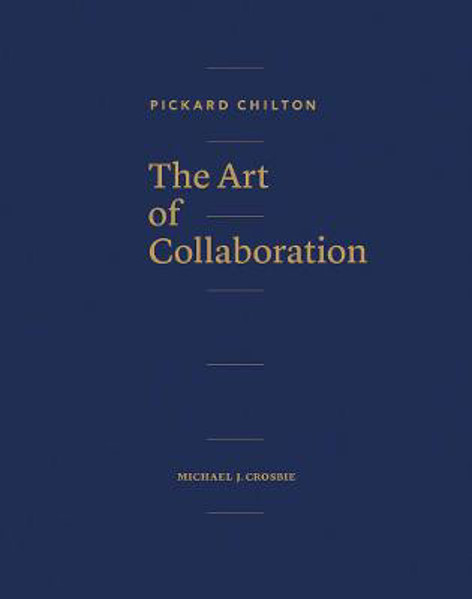 Picture of Pickard Chilton: The Art of Collaboration
