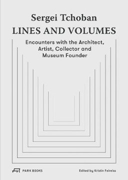 Picture of Sergei Tchoban - Lines and Volumes: Encounters with the Architect, Artist, Collector and Museum Founder