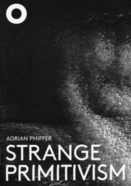 Picture of Adrian Phiffer - Strange Primitivism